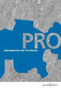Jahresbericht Pro Raetia